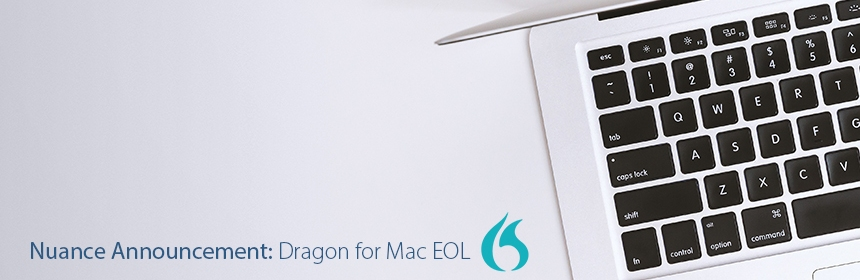 Nuance Dragon Announcement: Dragon Professional Individual for Mac is no longer available, 22/10/2018